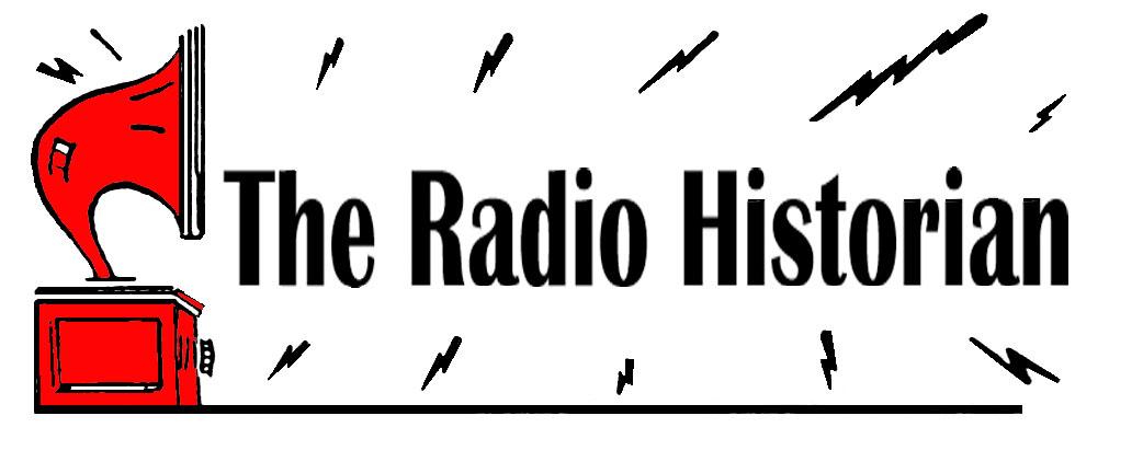 THE RADIO HISTORIAN